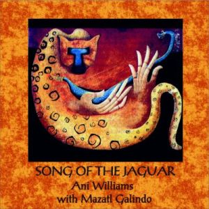 Ani Williams - Song of the Jaguar